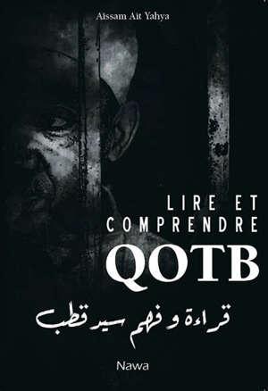 Lire et comprendre Qotb