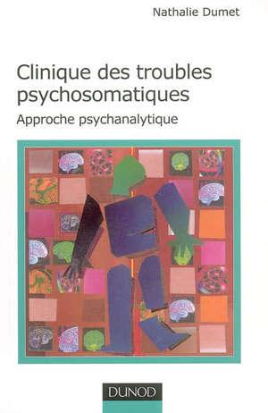 Clinique des troubles psychosomatiques : approche psychanalytique