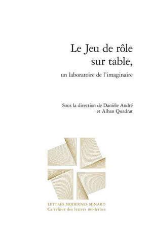 Le jeu de rôle sur table : un laboratoire de l'imaginaire