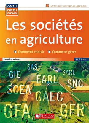 Les sociétés en agriculture : comment choisir, comment gérer