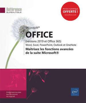Microsoft Office (versions 2019 et Office 365) : Word, Excel, PowerPoint, Outlook : maîtrisez les fonctions avancées de la suite Microsoft