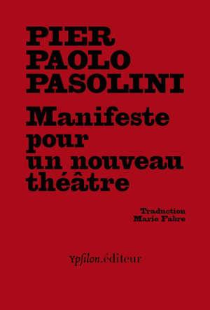 Manifeste pour un nouveau théâtre = Manifesto per un nuovo teatro