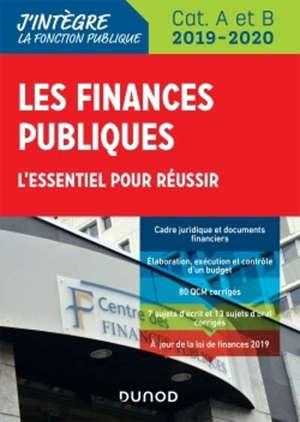 Les finances publiques : l'essentiel pour réussir : catégories A et B, 2019-2020