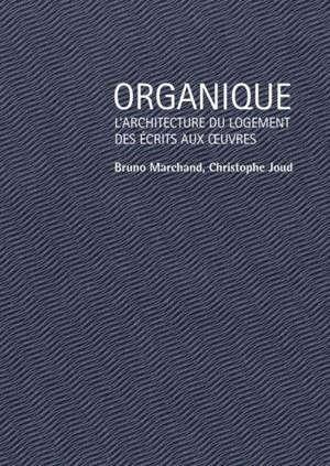 Organique : le champ du logement collectif, modèles et continuités