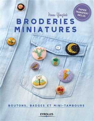 Broderies miniatures : boutons, badges et mini-tambours