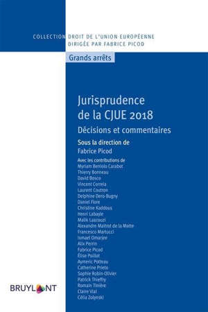 Jurisprudence de la CJUE 2018 : décisions et commentaires