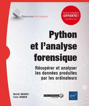 Python et l'analyse forensique : récupérer et analyser les données produites par les ordinateurs