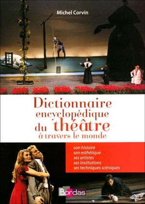 Dictionnaire encyclopédique du théâtre à travers le monde