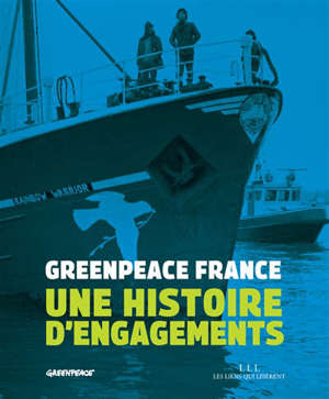Greenpeace : une histoire d'engagements