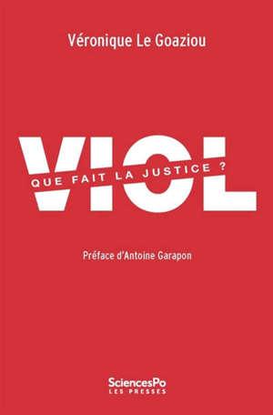 Viol : que fait la justice ?