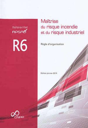 Maîtrise du risque incendie et du risque industriel : règle d'organisation