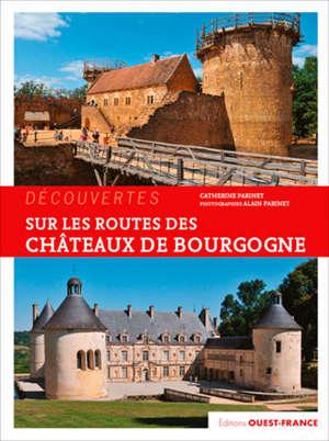 Sur les routes des châteaux de Bourgogne