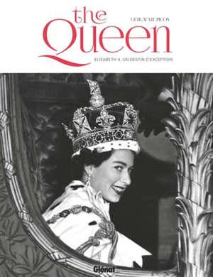The Queen : Elisabeth II, un destin d'exception