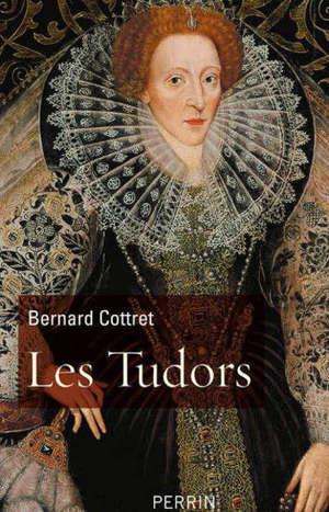 Les Tudors : la démesure et la gloire : 1485-1603