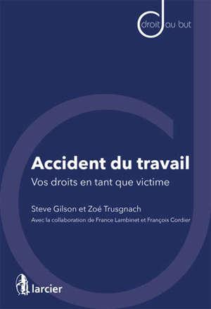 Accident du travail : vos droits en tant que victime