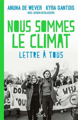 Nous sommes le climat : lettre à tous