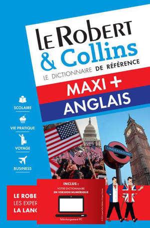 Le Robert & Collins anglais maxi + : français-anglais, anglais-français