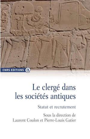 Le clergé dans les sociétés antiques : statut et recrutement
