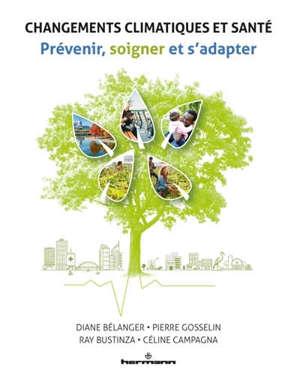 Changements climatiques et santé : prévenir, soigner et s'adapter
