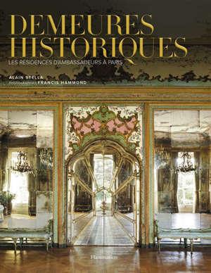 Demeures historiques : les résidences d'ambassadeurs à Paris