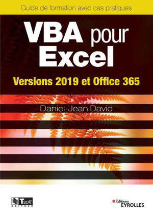 VBA pour Excel : versions 2019 et Office 365 : guide de formation avec cas pratiques