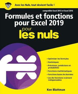 Formules et fonctions pour Excel 2019 pour les nuls : compatible Excel 2013 et Excel 2016