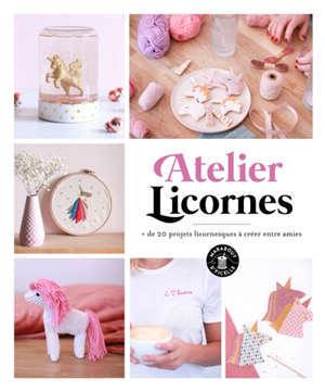 Atelier licornes : + de 20 projets licornesques à créer entre amies