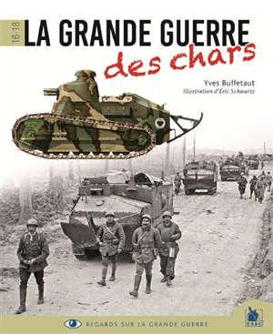 La Grande Guerre des chars 1914-1918