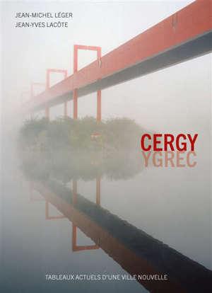 Cergy : tableaux actuels d'une ville nouvelle
