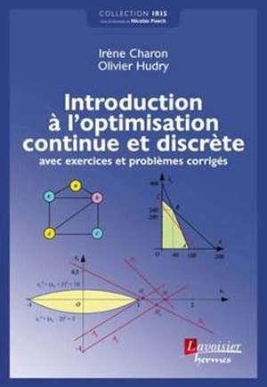 Introduction à l'optimisation continue et discrète : avec exercices et problèmes corrigés