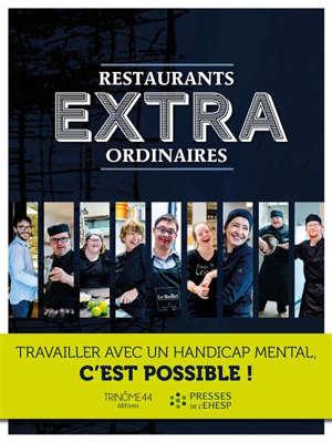 Restaurants extraordinaires : travailler avec un handicap mental, c'est possible !