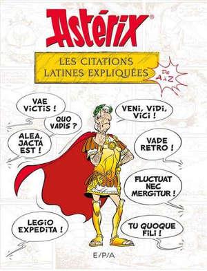 Astérix : les citations latines expliquées de A à Z