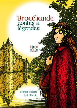 Brocéliande : contes et légendes