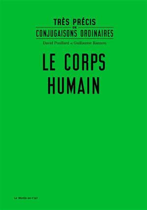 Très précis de conjugaisons ordinaires. Volume 9, Le corps humain