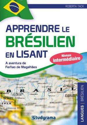 Apprendre le brésilien en lisant : a aventura de Fernao de Magalhaes : niveau intermédiaire