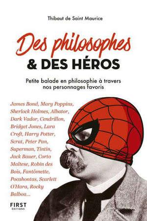 Des philosophes & des héros : petite balade en philosophie à travers nos personnages favoris : James Bond, Mary Poppins, Sherlock Holmes, Albator...
