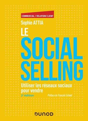 Le social selling : utiliser les réseaux sociaux pour vendre
