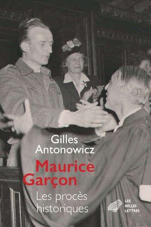 Maurice Garçon : procès historiques : l'affaire Grynszpan (1938), les piqueuses d'Orsay (1942), l'exécution du docteur Guérin (1943), René Hardy (1947 et 1950)