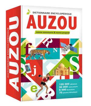 Dictionnaire encyclopédique Auzou : noms communs & noms propres