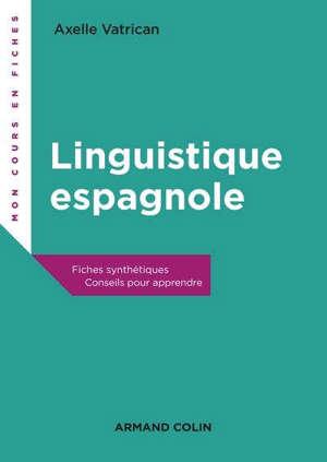 La linguistique espagnole : fiches synthétiques, conseils pour apprendre