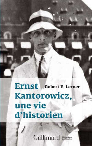 Ernst Kantorowicz : une vie d'historien