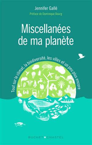 Miscellanées de ma planète : tout sur le climat, la biodiversité, les villes et un peu plus encore
