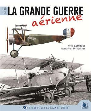 La Grande Guerre aérienne, 14-18