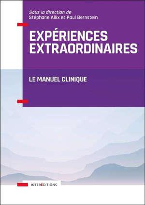 Expériences extraordinaires : le manuel clinique