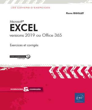 Excel : versions 2019 ou Office 365 : exercices et corrigés
