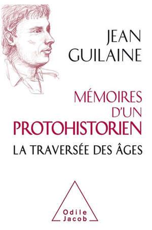 Mémoires d'un protohistorien : la traversée des âges