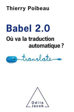 Babel 2.0 : où va la traduction automatique ?