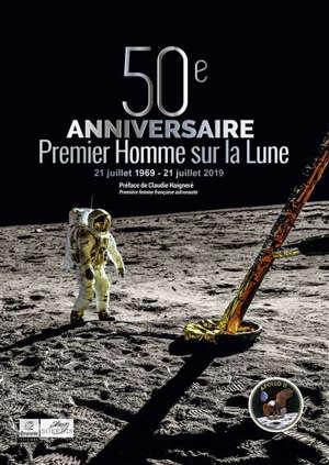 50e anniversaire du premier homme sur la Lune : 21 juillet 1969-21 juillet 2019