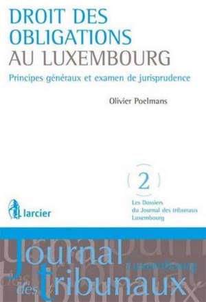 Droit des obligations au Luxembourg : principes généraux et examen de jurisprudence