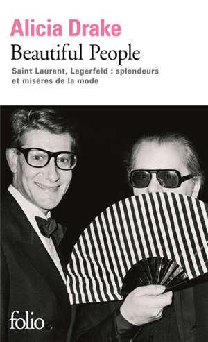 Beautiful people : Saint-Laurent, Lagerfeld : splendeurs et misères de la mode